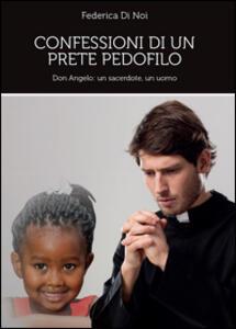 Confessioni di un prete pedofilo - Federica Di Noi - copertina