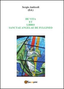De vita et libro Sanctae Angelae de Fulgineo - Sergio Andreoli - copertina