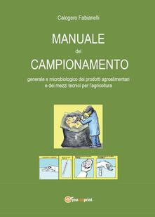 Lpgcsostenible.es Manuale del campionamento generale e microbiologico dei prodotti agroalimentari e dei mezzi tecnici per l'agricoltura Image