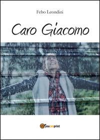 Caro Giacomo - Leondini Febo - wuz.it