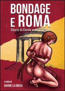 Lpgcsostenible.es Bondage e Roma. Storie di corde nella Capitale Image