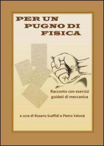 Per un pugno di fisica - Rosario Scaffidi,Pietro Velonà - copertina