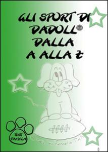 Gli sport di Dadoll dalla A alla Z - Pamela Tinti - copertina