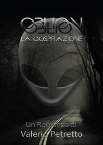 Oblion. La cospirazione - Valerio Petretto - copertina