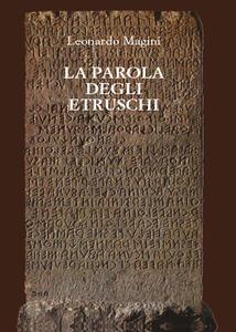 La parola degli etruschi - Leonardo Magini - copertina