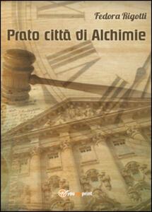 Prato città di alchimie - Fedora Rigotti - copertina
