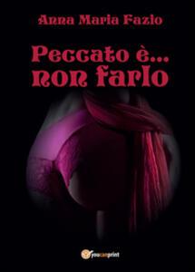 Peccato è... non farlo - Anna Maria Fazio - copertina