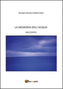 La memoria dell'acqua - Guido N. Orecchio - copertina