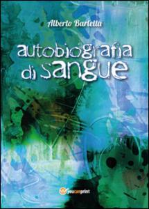 Autobiografia di sangue - Alberto Barletta - copertina