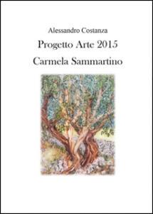 Progetto Arte 2015. Camilla Sammartino - Alessandro Costanza - copertina