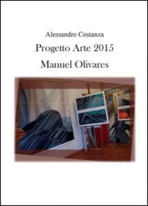 Progetto Arte 2015. Manuel Olivares