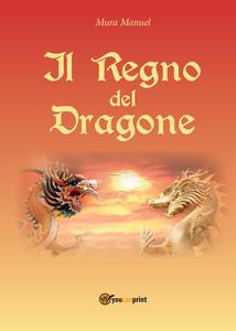 Il regno del dragone - Manuel Mura - copertina