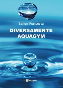 Diversamente aquagym - Francesca Bertoni - copertina