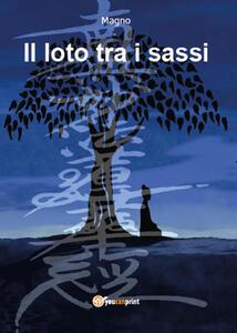 Il loto tra i sassi e uno zaino di vita - Davide Magnani - copertina