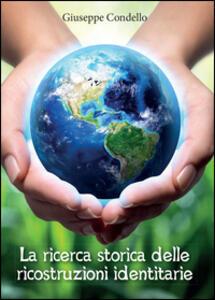 La ricerca storica delle ricostruzioni identitarie - Giuseppe Condello - copertina