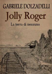 La terra di nessuno. Jolly Roger. Vol. 1