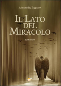 Il lato del miracolo - Alessandro Bagnato - copertina