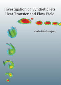 Investigation of synthetic jets heat transfer and flow field - Carlo S. Greco - copertina