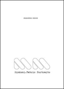Sindoni. Fabric portraits - Massimo Mion - copertina