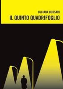Il quinto quadrifoglio - Luciana Borsari - copertina