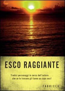 Esco raggiante - Fabrizio Ceccantini - copertina