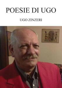 Poesie di Ugo - Ugo Zinzeri - copertina