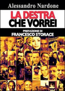 La destra che vorrei - Alessandro Nardone - copertina