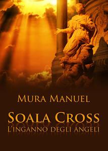 L' inganno degli angeli. Soala Cross - Manuel Mura - copertina