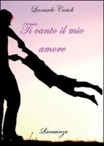 Ti canto il mio amore - Leonardo Cerioli - copertina