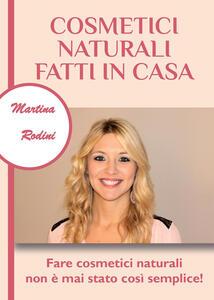 Cosmetici naturali fatti in casa - Martina Rodini - copertina
