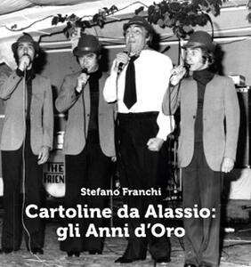 Cartoline da Alassio: gli anni d'oro - Stefano Franchi - copertina