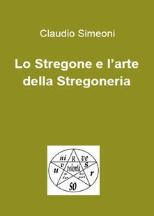 Lo stregone e l'arte della stregoneria - Claudio Simeoni - copertina