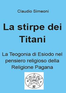 La stirpe dei titani - Claudio Simeoni - copertina