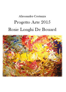 Progetto Arte 2015. Rosie Longhi-De Boüard