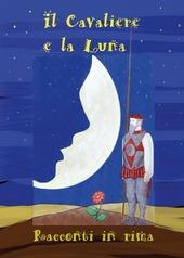 Il cavaliere e la Luna - Sciarma Luca
