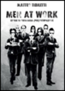 Men at work. Storie di ordinaria (pre)occupazione