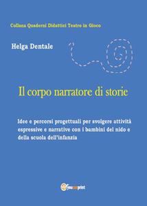 Il corpo narratore di storie - Helga Dentale - copertina