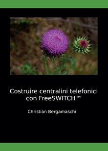 Radiospeed.it Costruire centralini telefonici con FreeSWITCH Image