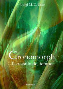 Cronomorph. Il cristallo del tempo - Luigi M. Urso - copertina