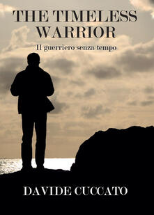 The timeless warrior. Il guerriero senza tempo.pdf