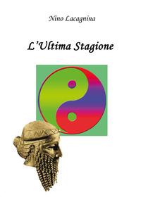 L' L' ultima stagione - Lacagnina Nino - wuz.it