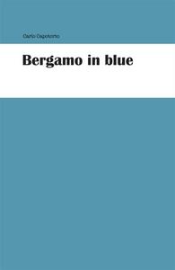 Ebook Bergamo in blue Capotorto, Carlo