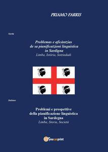 Problemi e prospettive della pianificazione linguistica in Sardegna. Limba, storia, società. Testo italiano e sardo