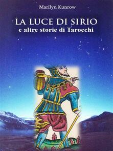 La luce di Sirio e altre storie di tarocchi - Marilyn Kunrow - ebook