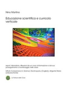 Educazione scientifica e curricolo verticale - Nino Martino - ebook