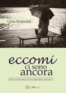 Eccomi ci sono ancora - Gina Scanzani - copertina