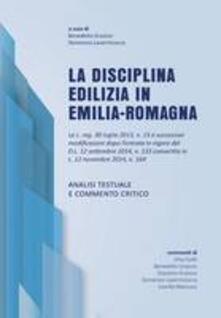 La disciplina edilizia in Emilia-Romagna - Domenico Lavermicocca,Benedetto Graziosi - copertina