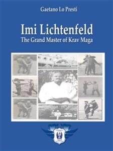 Imi Lichtenfeld. The grand master of krav maga