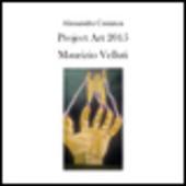 Project Art 2015. Maurizio Velluti