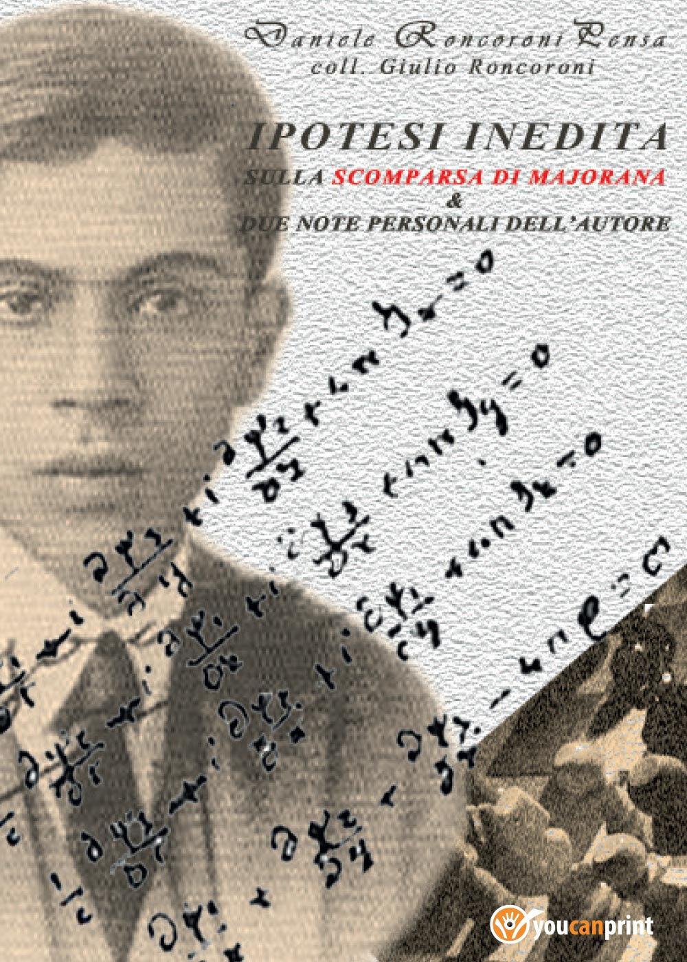 Ipotesi indedita sulla scomparsa di Ettore Majorana e due note personali dell'autore